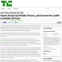 Opera Snaps Up Mobile Theory, 4th Screen For $26M In Mobile Ad Push