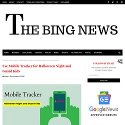 Use Mobile Tracker for Halloween Night and Guard Kids