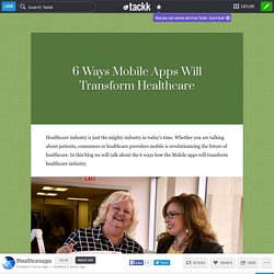 6 Ways Mobile Apps Will Transform Healthcare