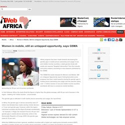 Women in mobile, still an untapped opportunity, says GSMA