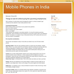 Mobile Phones in India: Things to look for while buying the upcoming smartphones
