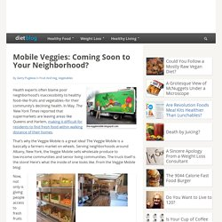 Mobile Veggies: Coming Soon to Your Neighborhood?