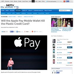 Will the Apple Pay Mobile Wallet Kill the Plastic Credit Card?