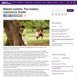 Mobile wallets: The hidden commerce model
