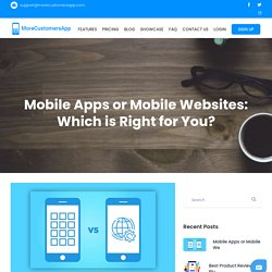Mobile Apps or Mobile Websites: Which is Right for You?