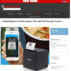 MobileBytes Certifies Epson TM-m30 POS Receipt Printer