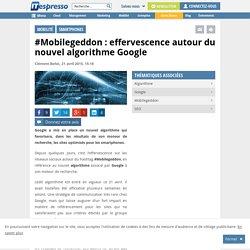 #Mobilegeddon : effervescence autour du nouvel algorithme Google
