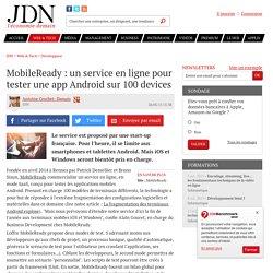 MobileReady : un service en ligne pour tester une app Android sur 100devices - JDN
