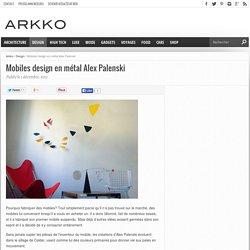 Mobiles design en métal Alex Palenski
