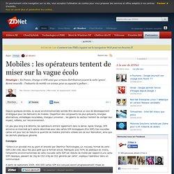 Mobiles : les opérateurs tentent de miser sur la vague écolo -