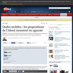 Ondes mobiles : les propositions de l'Afsset rassurent ou agacen