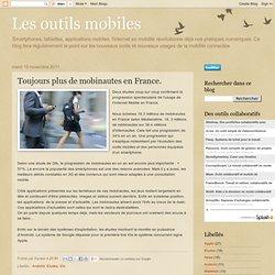 Les outils mobiles: Toujours plus de mobinautes en France.