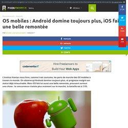 OS mobiles : Android domine toujours plus, iOS fait une belle remontée