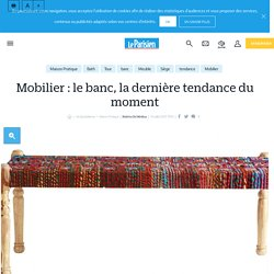 Mobilier : le banc, la dernière tendance du moment - 10/07/17