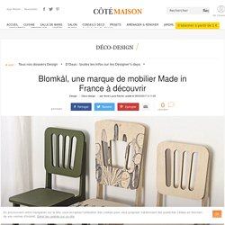 Mobilier made in France : la marque Blomkål - 08/03/17