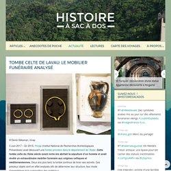Tombe celte de Lavau: le mobilier funéraire analysé - Histoire à sac à dos