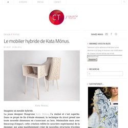 Le mobilier hybride de Kata Mónus.