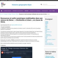 Ressources et outils numériques mobilisables dans une séance du thème : « Chrétientés et Islam », en classe de 5ème.