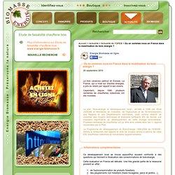 Energie Biomasse : Ou en sommes nous en France dans la mobilisation du bois énergie ? - Actualité de l'OPEB