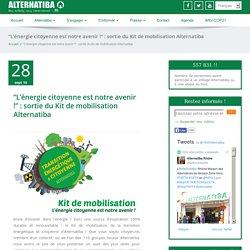"""""""L'énergie citoyenne est notre avenir !"""" : sortie du Kit de mobilisation Alternatiba"""
