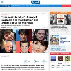 """""""Une main tendue"""" : Europe1 s'associe à la mobilisation des artistes pour les migrants"""