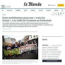Forte mobilisationpour une «vraie loi climat», à la veille de l'examen au Parlement