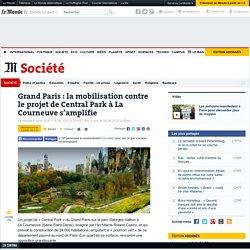 Grand Paris: la mobilisation contre le projet de Central Park à la Courneuve s'amplifie