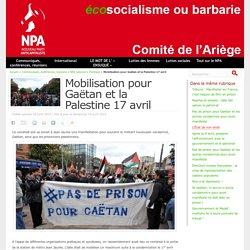 Mobilisation pour Gaëtan et la Palestine 17 avril - NPA - Comité de l'Ariège