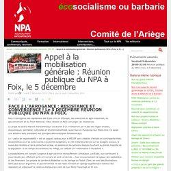 Appel à la mobilisation générale : Réunion publique du NPA à Foix, le 5 décembre - NPA - Comité de l'Ariège