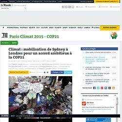 Climat: mobilisation de Sydney à Londres pour un accord ambitieux à la COP21
