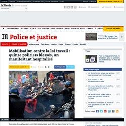 Mobilisation contre la loi travail : quinze policiers blessés, un manifestant hospitalisé