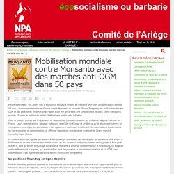 Mobilisation mondiale contre Monsanto avec des marches anti-OGM dans 50 pays