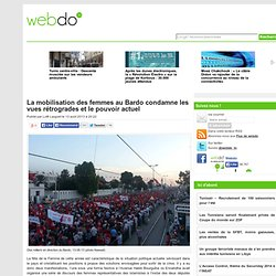 La mobilisation des femmes au Bardo condamne les vues rétrogrades et le pouvoir actuel