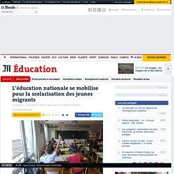 Mobilisation générale pour la scolarisation des jeunes migrants