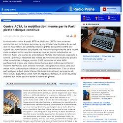 Contre ACTA, la mobilisation menée par le Parti pirate tchèque continue