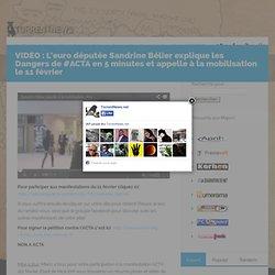 VIDEO : L'euro députée Sandrine Bélier explique les Dangers de #ACTA en 5 minutes et appelle à la mobilisation le 11 février