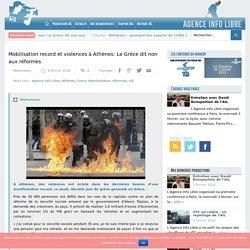 Mobilisation record et violences à Athènes: La Grèce dit non aux réformes