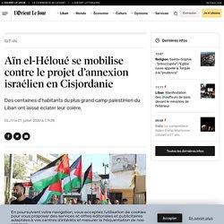 Aïn el-Héloué se mobilise contre le projet d'annexion israélien en Cisjordanie