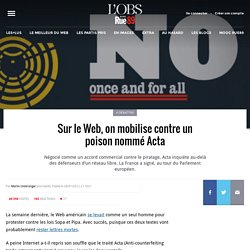 Sur le Web, on mobilise contre un poison nommé Acta