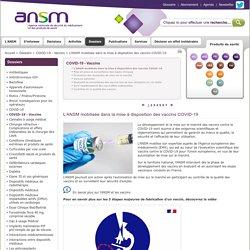 L'ANSM mobilisée dans la mise à disposition des vaccins COVID-19