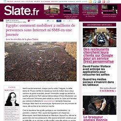 Egypte: comment mobiliser 2 millions de personnes sans Internet ni SMS en une journée