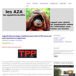 Logiciels libres en danger: mobilisons-nous contre le TPP, encore une autre fumisterie! (in english too)