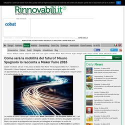 Mobilità del Futuro, Mauro Spagnolo a Maker Faire Rome