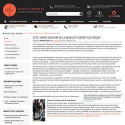 2015: Année du BOUM de la mobilité légère électrique! - Actualités