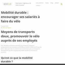 Mobilité durable : encourager ses salariés à faire du vélo