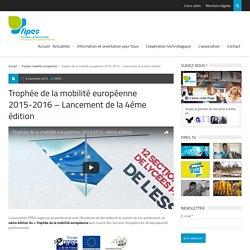 Trophée de la mobilité européenne 2015-2016 – Lancement de la 4éme édition