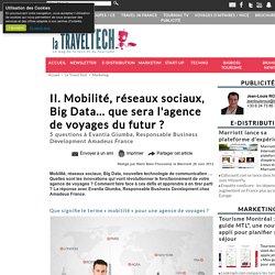 II. Mobilité, réseaux sociaux, Big Data... que sera l'agence de voyages du futur ?