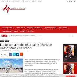Étude sur la mobilité urbaine : Paris se classe 5ème en Europe - Déplacements Pros