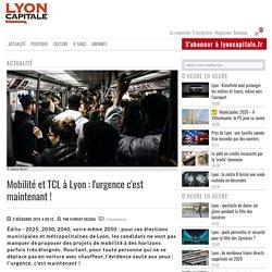 7-Mobilité et TCL à Lyon : l'urgence c'est maintenant !
