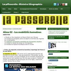 4ème G2 - Les mobilités humaines - La p@sserelle -Histoire Géographie-